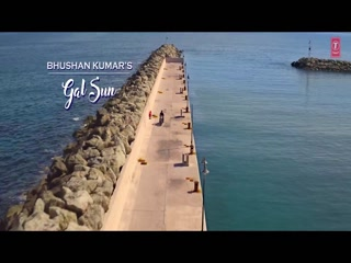 Gal Sun video song download