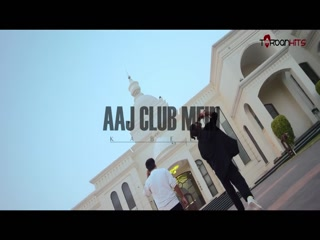 Aaj Club Mein video song download
